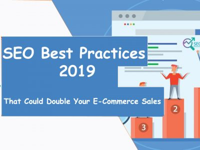SEO 2019 Best Practices That Could Double Your E-Commerce Sales