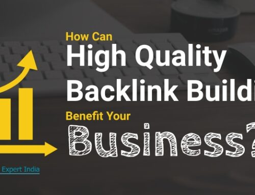 How Can High Quality Backlink Building Benefit Your Business?