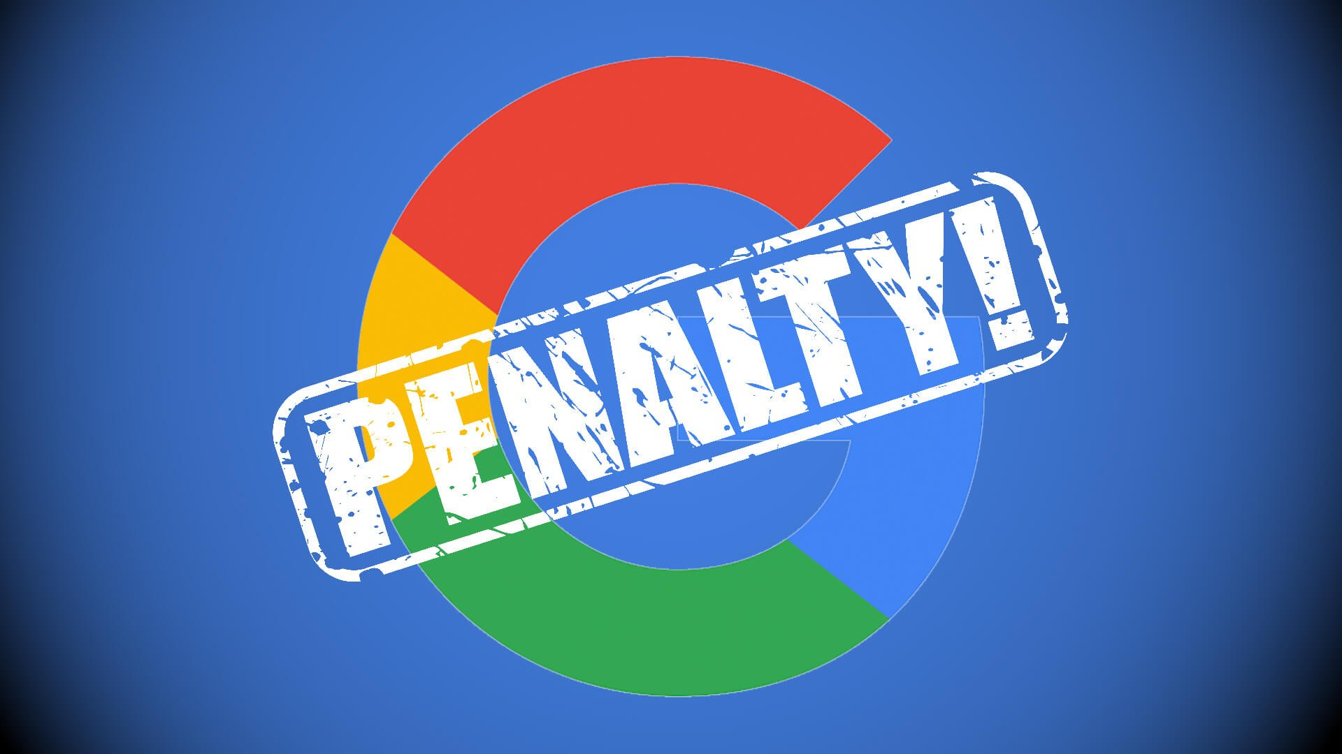 What Are Google Penalties and What Do They Mean?