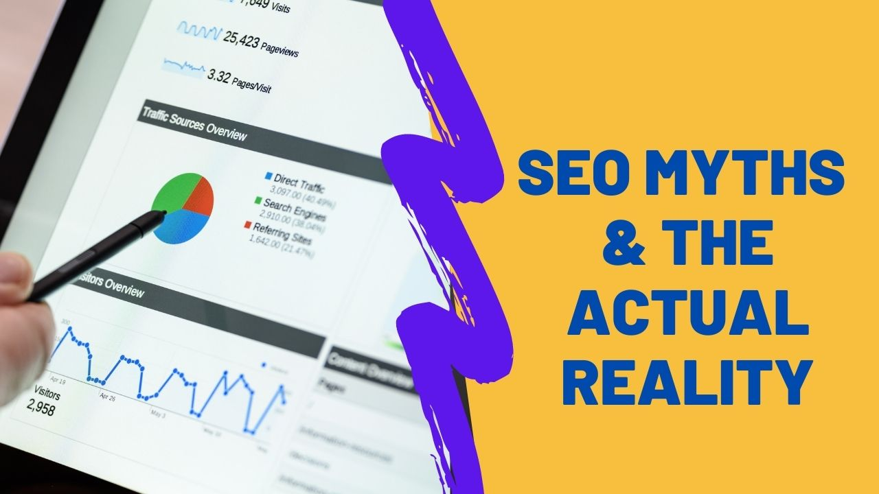 SEO Myths and The Actual Reality That You Should Know [2021]