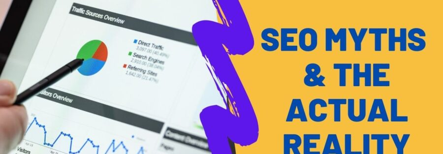 SEO Myths and The Actual Reality